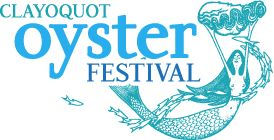Tofino   November 19-22   Clayoquot Oyster Festival - Keeping Tofino's population growing since 1997