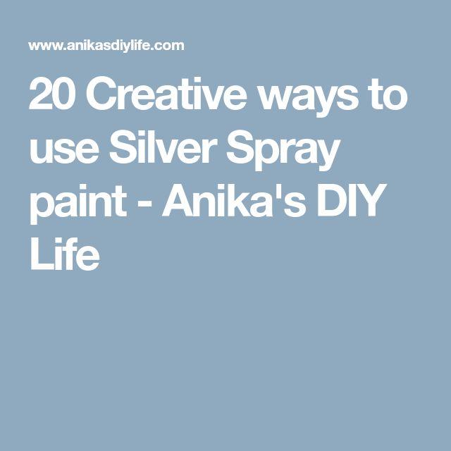 20 Creative ways to use Silver Spray paint - Anika's DIY Life