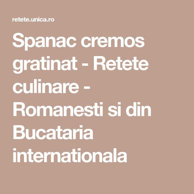 Spanac cremos gratinat - Retete culinare - Romanesti si din Bucataria internationala