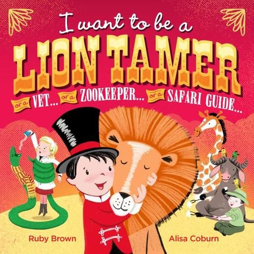 I want to be a Lion Tamer by Alisa Ruby/Coburn Brown | Angus & Robertson Bookworld | Books - 9781760121518