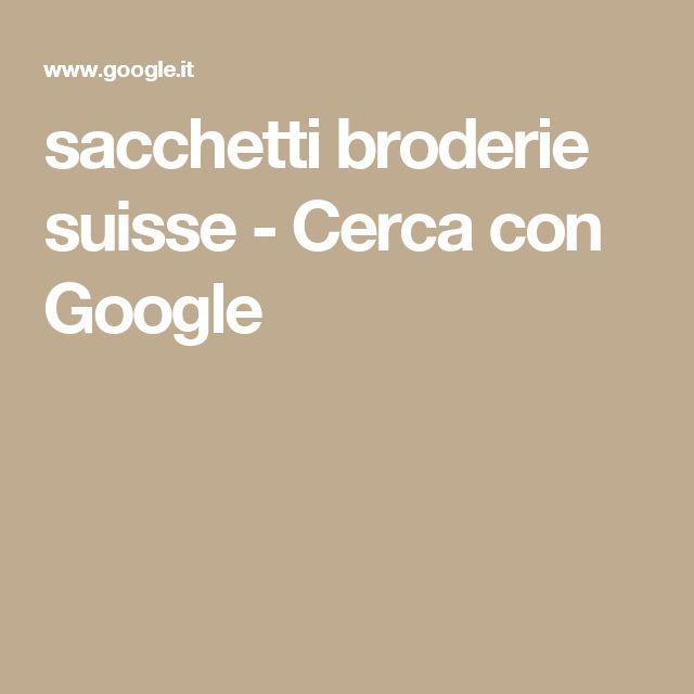 sacchetti broderie suisse - Cerca con Google