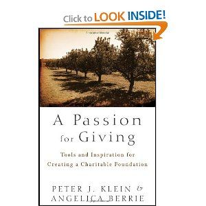A Passion for Giving provides an overview and a template to understand the issues involved in managing a private foundation, starting with an engaging narrative that introduces the basics of estate planning, charitable giving, and private foundations.