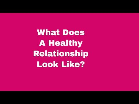 What does a healthy relationship look like?