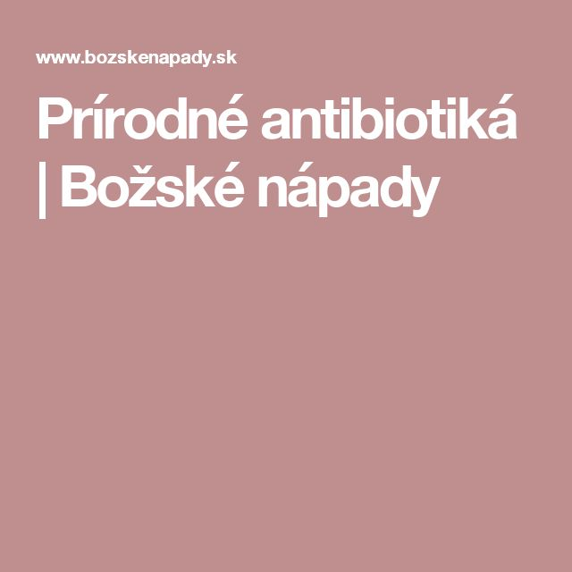 Prírodné antibiotiká | Božské nápady