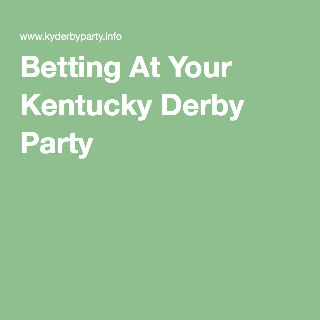 Betting At Your Kentucky Derby Party