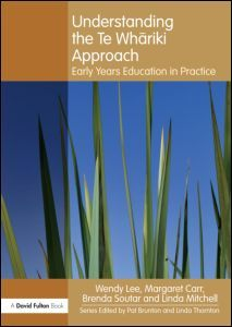 Understanding the Te Whariki Approach: Early years education in practice (Paperback) - Routledge