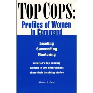 """TOP COPS"" was endorsed by former Governors George Ryan (Illinois) and George Pataki (New York), and Janet Napolitano, U.S. Secretary of Homeland Security and former Governor of Arizona.   ""Excellent text for a course on women's history...Also would be beneficial to current female police officers as they try to define their roles as mentors."" - National Women's Studies Association Journal."