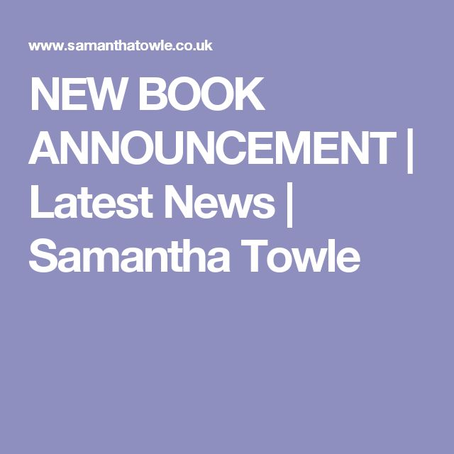 NEW BOOK ANNOUNCEMENT | Latest News | Samantha Towle