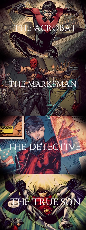 Robins - Dick Grayson: the acrobat / Jason Todd: the marksman / Tim Drake: the detective / Damian Wayne: the true son.