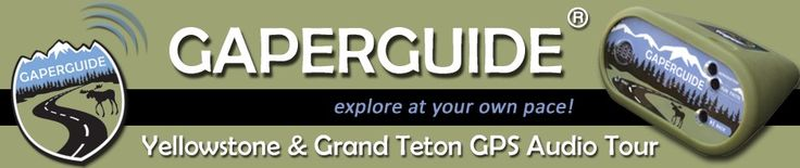 As you drive, the GPS knows where you are and points out sights, gives background and history and lets you go on your own!  GaperGuide: Self-Guided Tours of Yellowstone & Grand Teton National ParkGaperGuide | explore at your own pace!