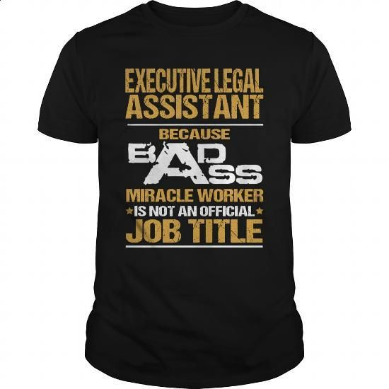 EXECUTIVE LEGAL ASSISTANT - BADASS NEW - #make t shirts #plain t shirts. PURCHASE NOW => https://www.sunfrog.com/LifeStyle/EXECUTIVE-LEGAL-ASSISTANT--BADASS-NEW-Black-Guys.html?60505