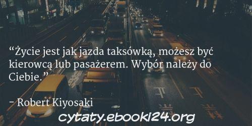 Robert Kiyosaki cytat o życiu