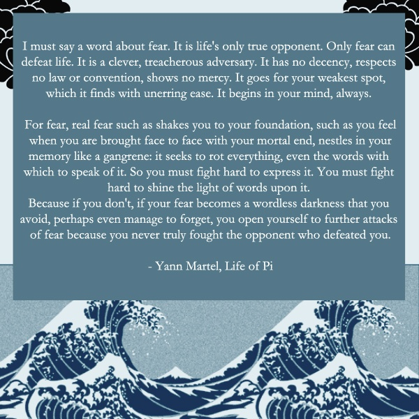 the fear of death in the life of pi by yann martel Pi has not triumphed over his fear of death he's simply lost all hope can you  blame him not only are he and richard parker severely malnourished, both  have.