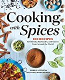 Cooking with Spices: 100 Recipes for Blends Marinades and Sauces from Around the World by Mark C Stevens (Author) Martha Hall Foose (Foreword) #Kindle US #NewRelease #Nonfiction #eBook #ad