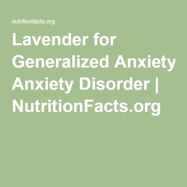 Lavender for Generalized Anxiety Disorder | NutritionFacts.org