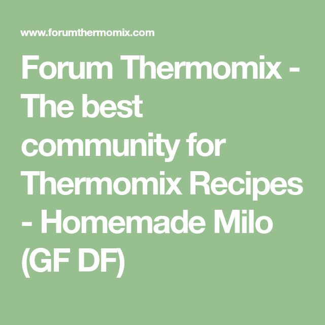 Forum Thermomix - The best community for Thermomix Recipes - Homemade Milo (GF DF)