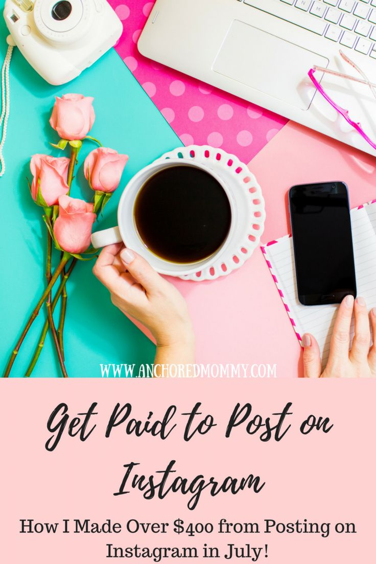 How To Get Paid To Post On Instagram - Anchored Mommy