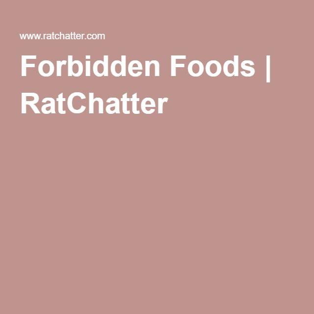 Forbidden Foods   RatChatter