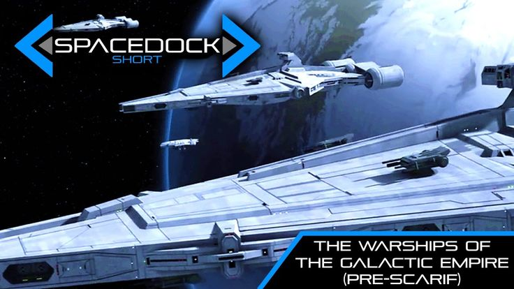 Star Wars: The First Warships of the Galactic Empire (Canon) - Spacedock...