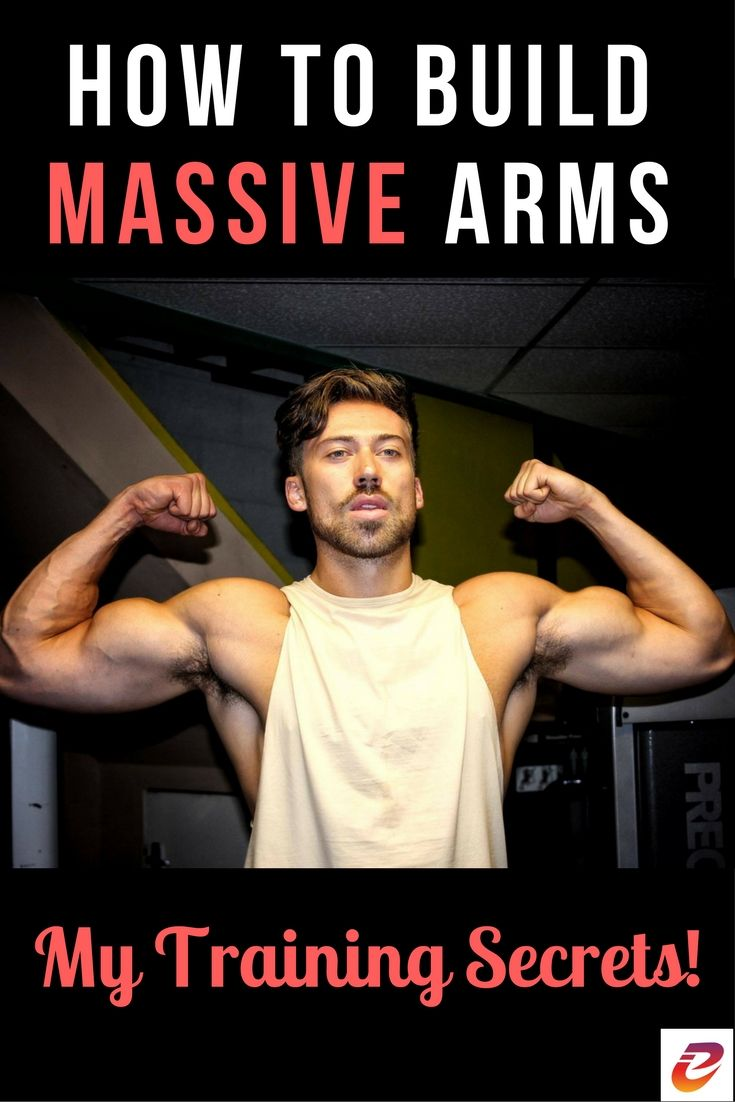 How To Get Big Arms Fast Tips To Build Massive Arms Secrets Revea Get Bigger Arms How To Get Bigger Biceps Workout