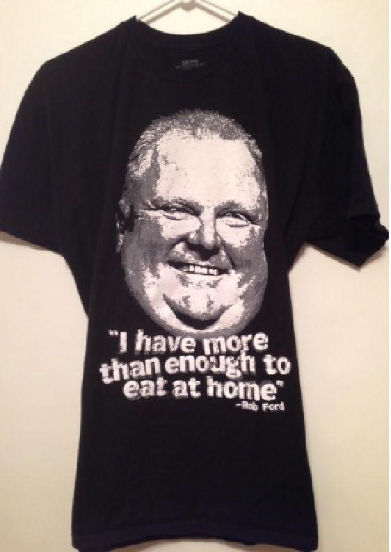 Rob Ford I Have More Than Enough to Eat at Home Size XXL Black T-shirt #ebay #trinital #BlackT-shirt