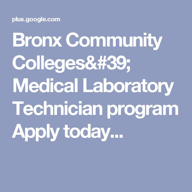 Bronx Community Colleges' Medical Laboratory Technician program Apply today...