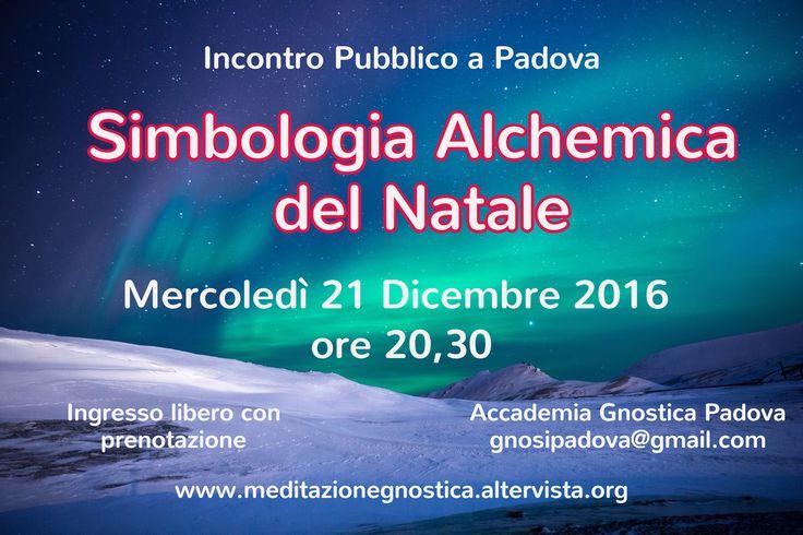 Incontro Pubblico a Padova / Mercoledì 21 Dicembre 2016  ore 20,30 / Accademia Gnostica Padova gnosi...
