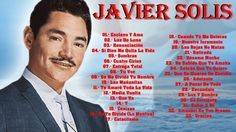 JAVIER SOLIS SUS MEJORES CANCIONES (MIX DE EXITOS ROMANTICOS)