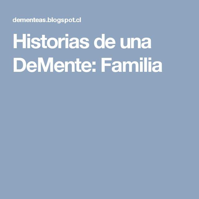 Historias de una DeMente: Familia