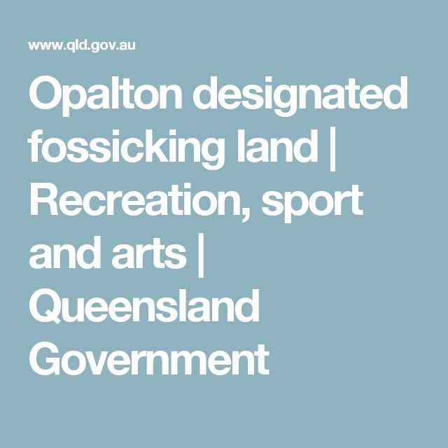 Opalton designated fossicking land | Recreation, sport and arts | Queensland Government