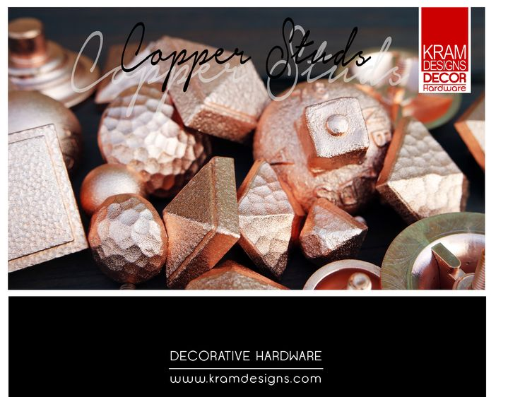 If you love the look of copper for your embellishment project, Kram Decorative Hardware has the solution for you.