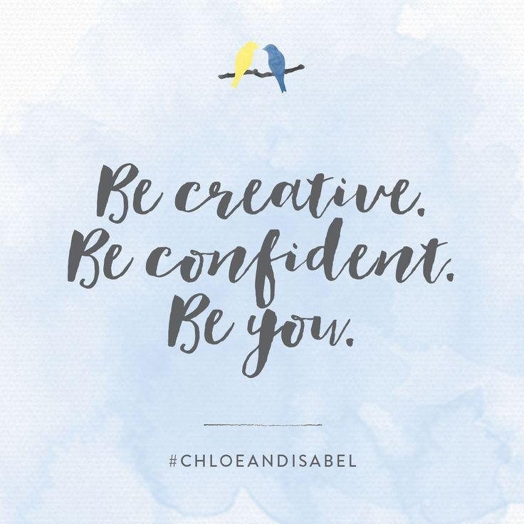 Our brand mantra never goes out of style! #BeCreative #BeConfident #BeYou