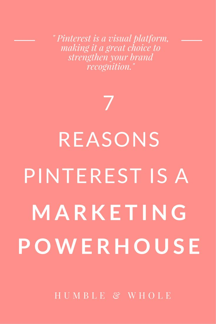 7 Reasons Why Pinterest is a Marketing Powerhouse
