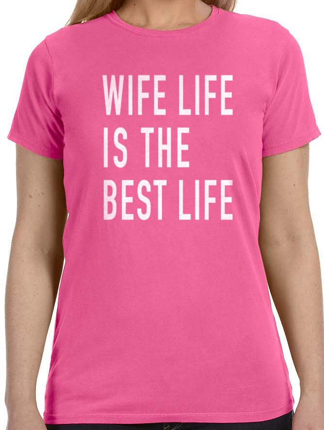 Best Present For Wife Part - 20: Wife Gift Wife Life Is The Best Life Womens T Shirt Gift For Wife Holiday  Gift