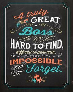 A Great Boss is hard to find, difficult to part with, and impossible to forget - Teal & Orange Quote Saying INSTANT DOWNLOAD Printable Executive Gift Wall Art by Jalipeno on Etsy. The perfect boss gift idea for that special mentor in your life - for retirement, moving away, graduation, job change, etc. Great last-minute gift too! More versions available, check the shop for more printable quotes!