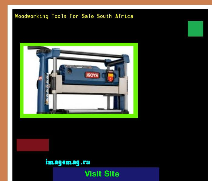 Woodworking Tools For Sale South Africa 095418 - The Best Image Search