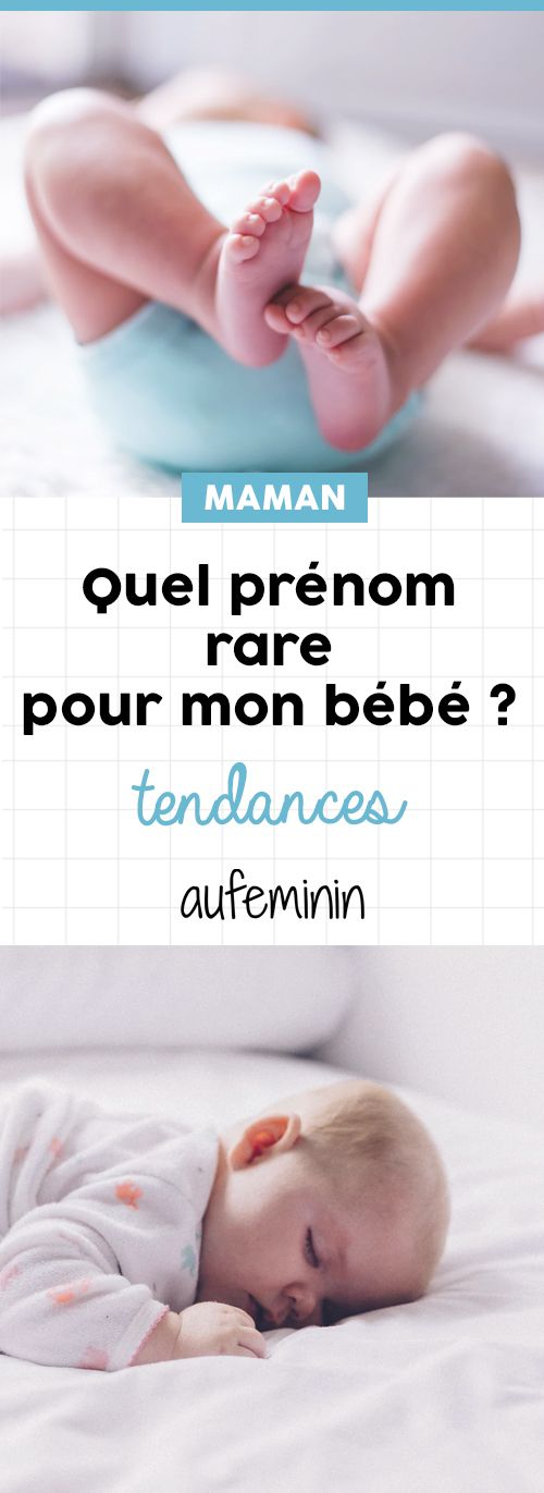Quel prénom rare pour mon bébé? # bébé # prénom #rare #bébé #fille #garçon #mixte #unisexe #original #grossesse #aufeminin