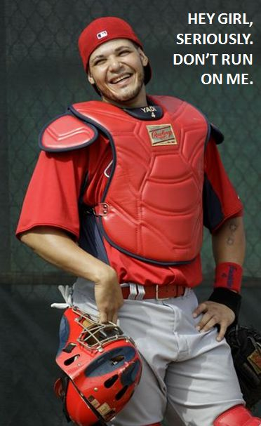 Yadi, you talkin' to me