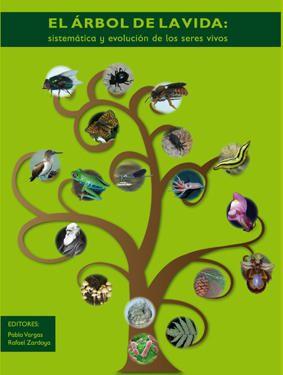 El árbol de la vida :sistemática y evolución de los seres vivos / Pablo Vargas y Rafael Zardoya (editores). - 1ª ed, 2ª imp. - Madrid : [s.n.], 2012 (Impulso Global Solutions, S.A.)