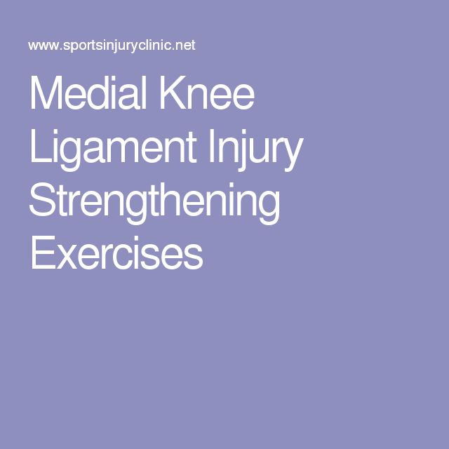 Medial Knee Ligament Injury Strengthening Exercises