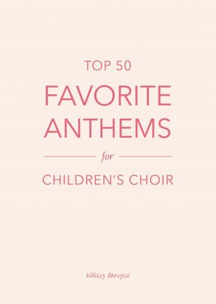 Top 50 Favorite Anthems for Children's Choir
