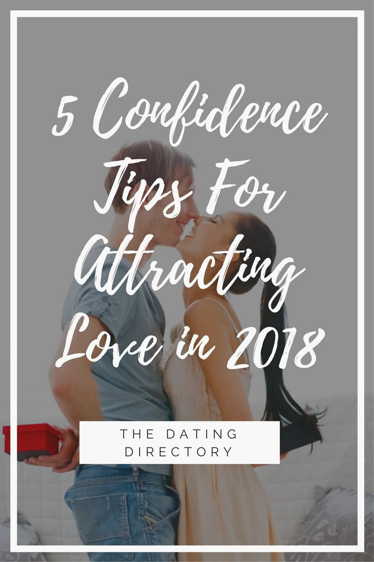 5 confidence tips to attract a new love in 2018 - The Dating Directory