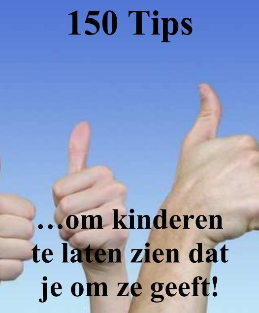 E-book 150 tips om kinderen te laten zien dat je om ze geeft. http://groep3en4.vakcommunity.nl/file/download/17679902