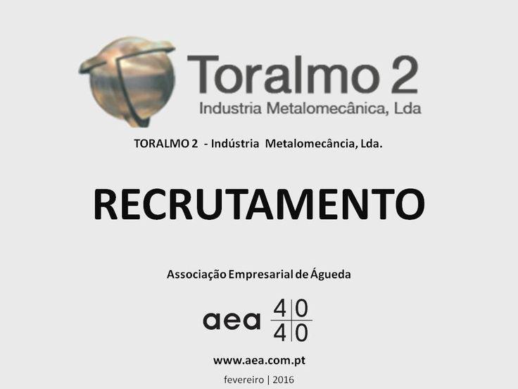 """A Associação Empresarial de Águeda divulga o  Recrutamento para a """"TORALMO 2 - Indústria Metalomecância, Lda.""""  _____________ANÚNCIO_____________ https://www.facebook.com/180305488683047/photos/a.197609600285969.48389.180305488683047/1030218410358413/?type=3&theater  ou em  www.aea.com.pt  Faça LIKE em https://www.facebook.com/pages/Associação-Empresarial-de-Águeda/180305488683047 E  Acompanhe o FACEBOOK da AEA com mais informações úteis sobre: EMPREGOS, FORMAÇÃO, EMPREENDEDORISMO, etc."""
