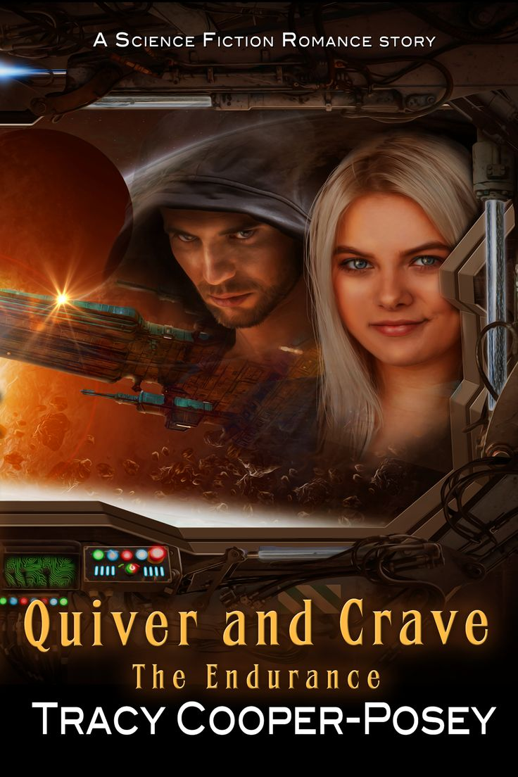 QUIVER AND CRAVE, Book 3.1, The Endurance series. Science fiction romance. http://tracycooperposey.com/quiver-and-crave/