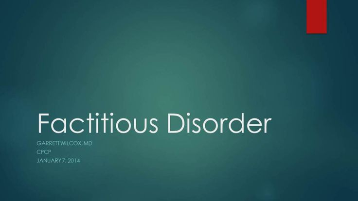 Factitious Disorder = Faking illness for attention or to avoid something. Kids who hate school learn  how to do this.
