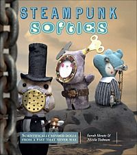 steampunk softies. cool: Sarah Skeate, Books, Craft, Steam Punk, Scientificallyminded, Steampunksofties, Steampunk Softies, Nicola Tedman, Scientifically Minded Dolls