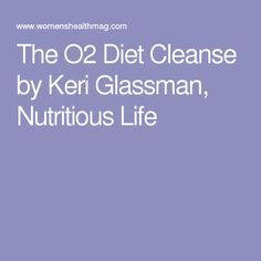 The O2 Diet Cleanse by Keri Glassman, Nutritious Life