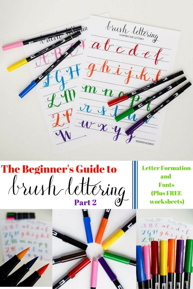 The Beginner's Guide to Brush Lettering: Part 2 -- Letter Formation and Fonts -- Plsu FREE Brush Lettering Worksheets -- Destination Decoration