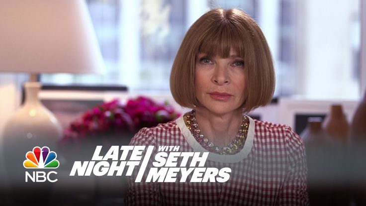 Anna Wintour: Comedy Icon - Late Night with Seth Meyers  Brilliant!! Find out why Anna Wintour is behind all the est comedy moments of the past 40 years